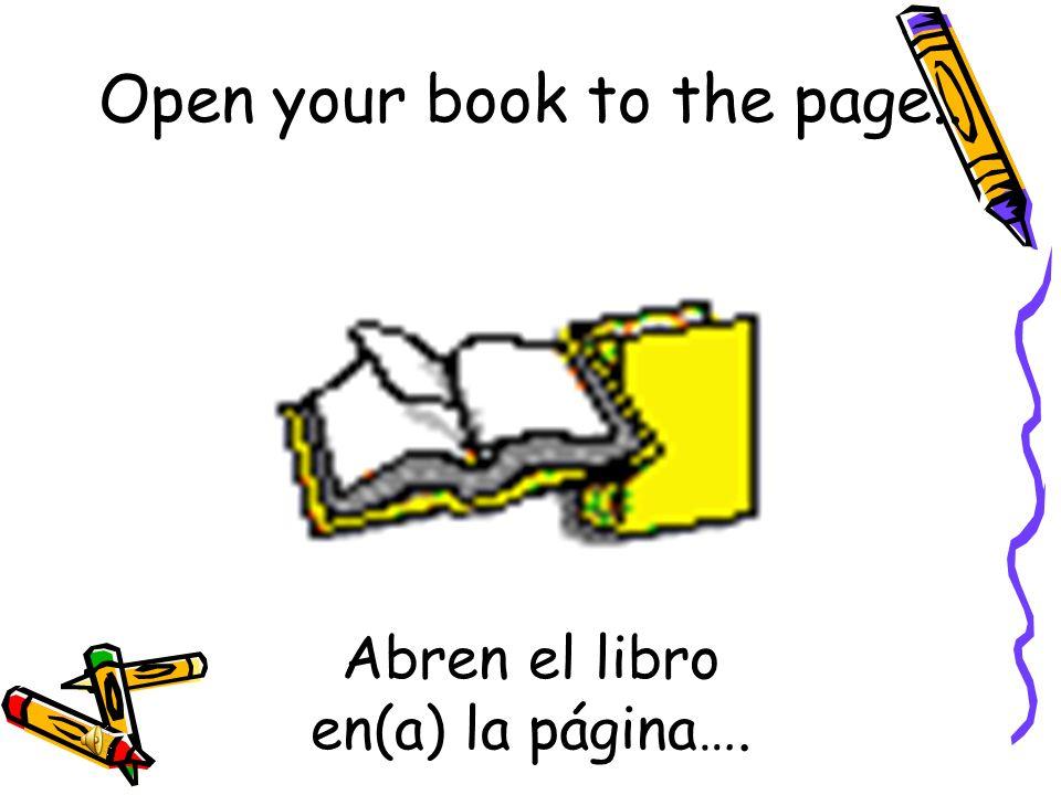 Abren el libro en(a) la página….