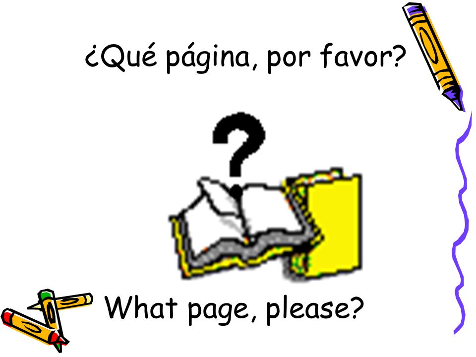 ¿Qué página, por favor What page, please