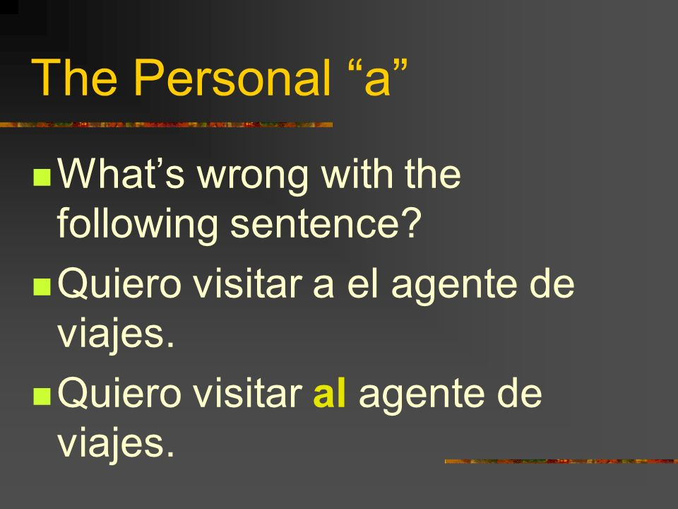 The Personal a What's wrong with the following sentence