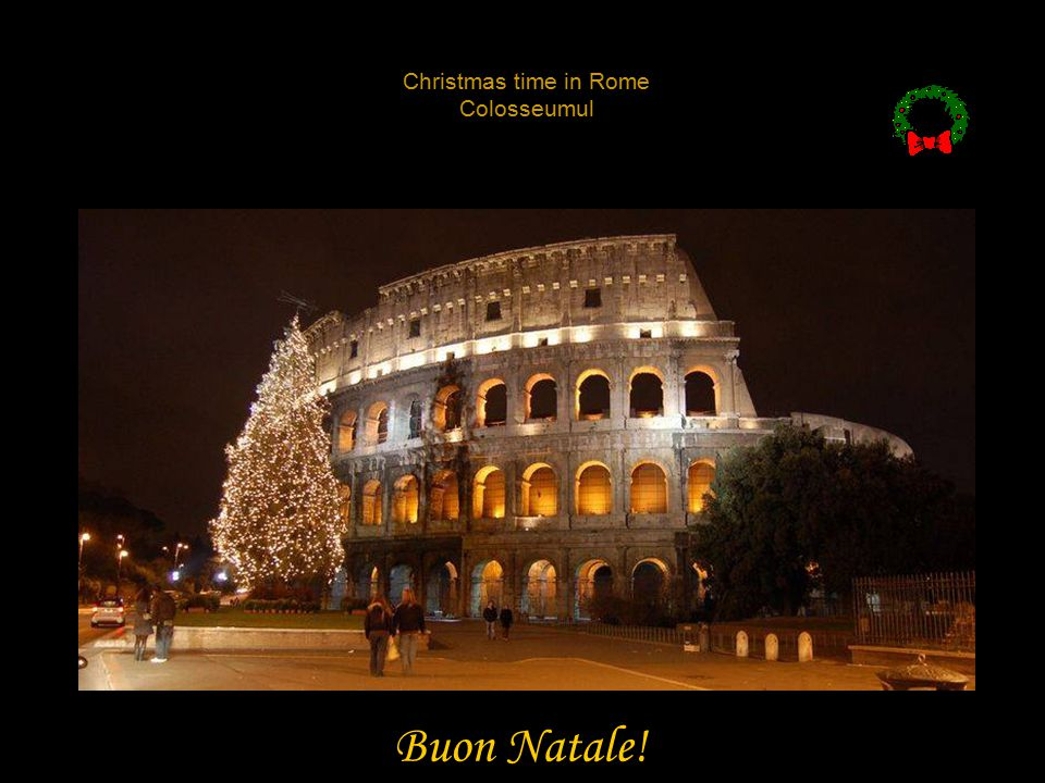 Christmas time in Rome Colosseumul Buon Natale!
