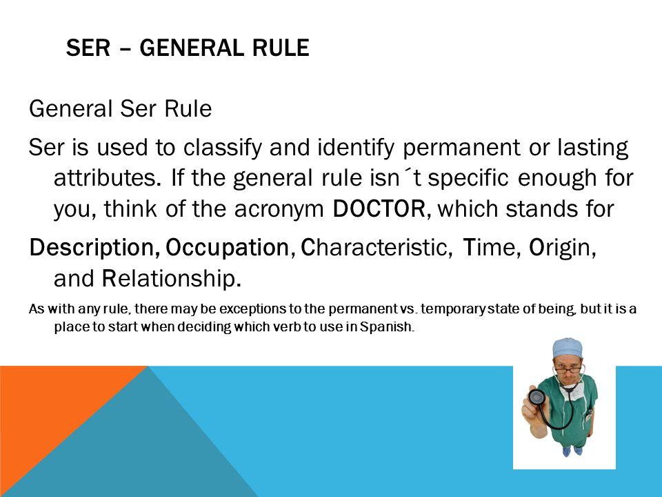 Ser – general rule General Ser Rule