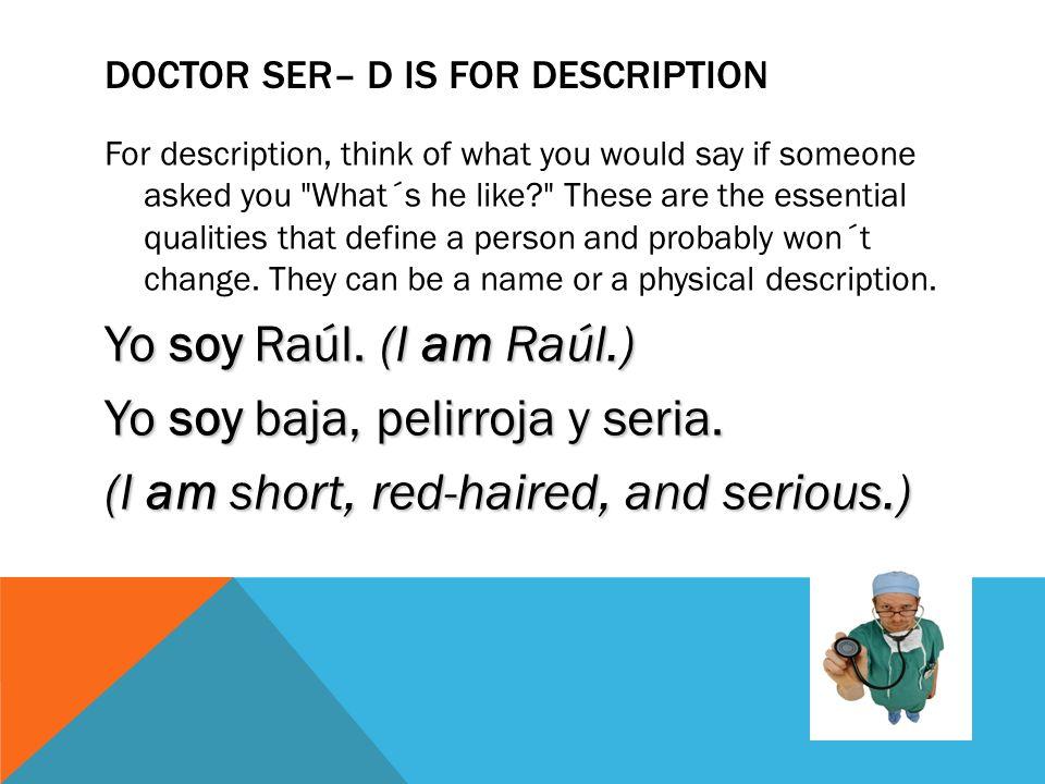 Doctor Ser– D is for description