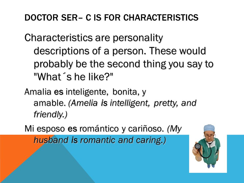 Doctor SER– c is for characteristics