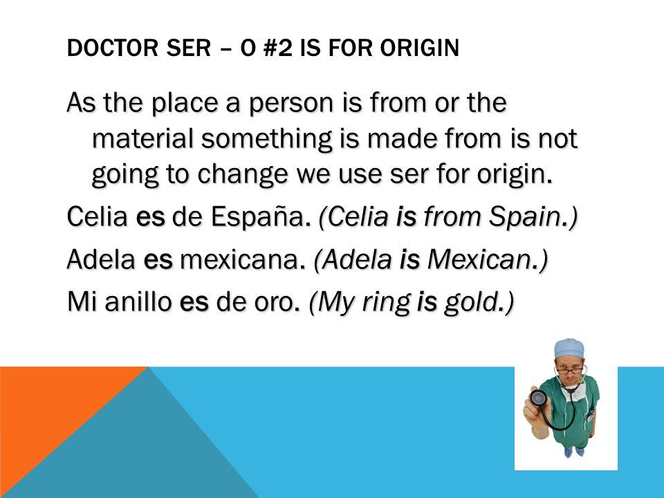 Doctor ser – O #2 is for origin