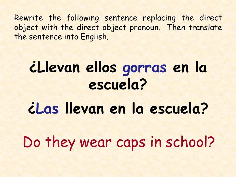 ¿Llevan ellos gorras en la escuela ¿Las llevan en la escuela