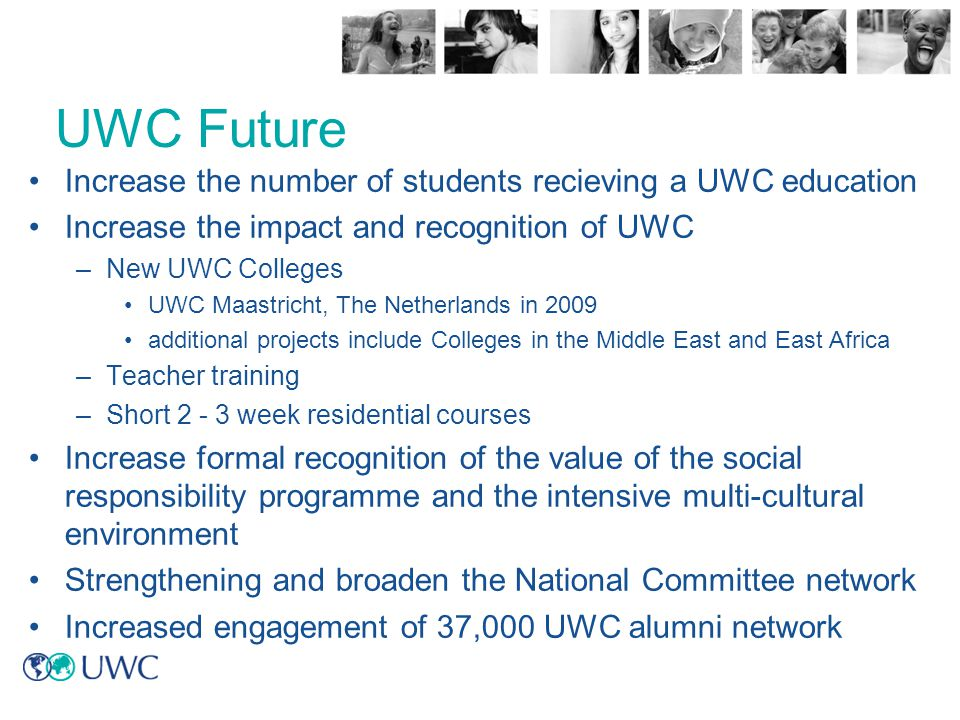 UWC Future Increase the number of students recieving a UWC education