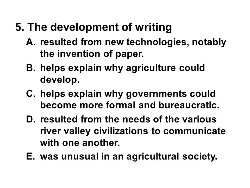 5. The development of writing