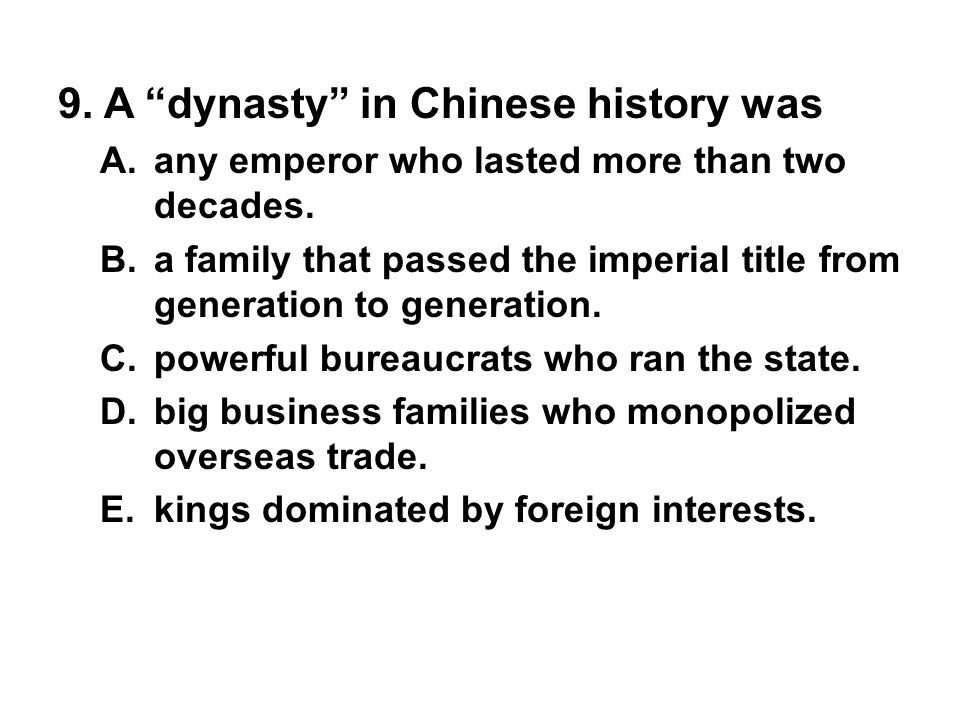 9. A dynasty in Chinese history was