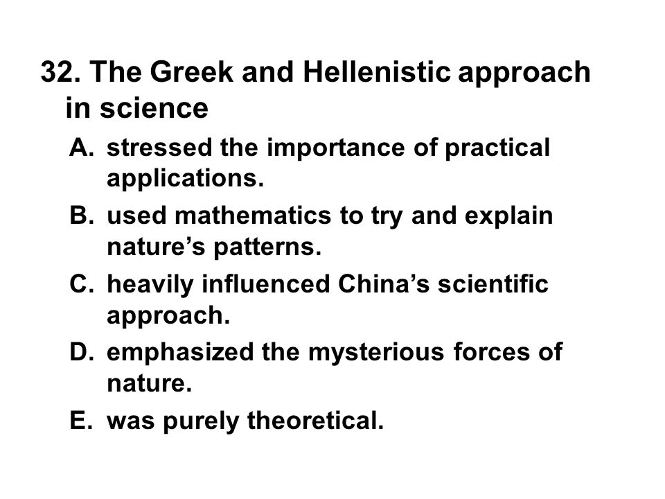 32. The Greek and Hellenistic approach in science