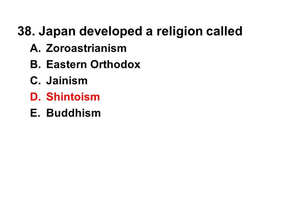 38. Japan developed a religion called
