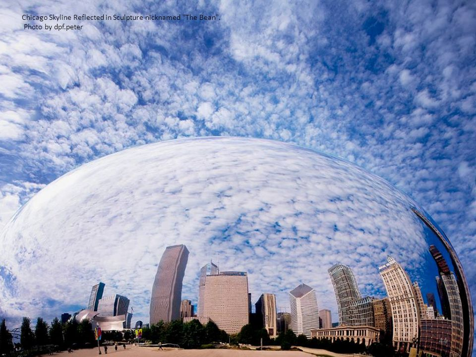 Chicago Skyline Reflected in Sculpture nicknamed The Bean .