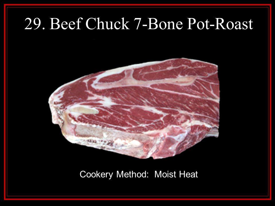 29. Beef Chuck 7-Bone Pot-Roast