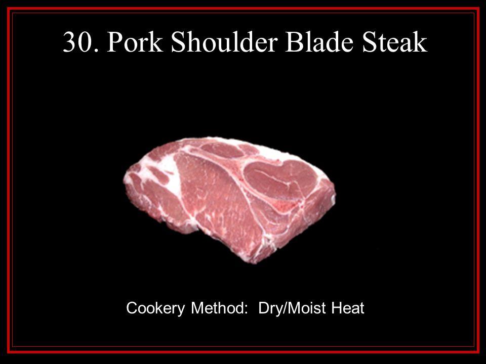 30. Pork Shoulder Blade Steak