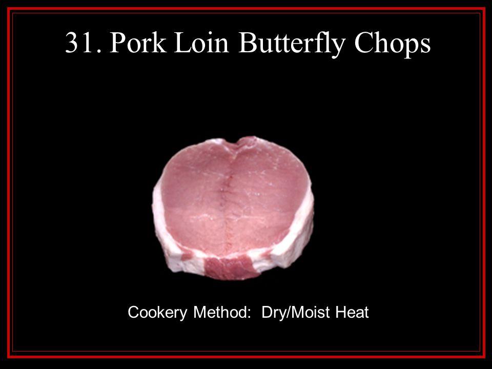 31. Pork Loin Butterfly Chops