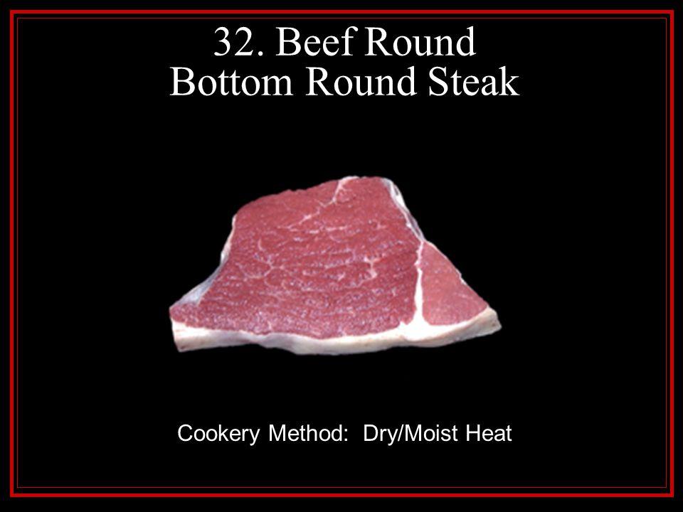 32. Beef Round Bottom Round Steak