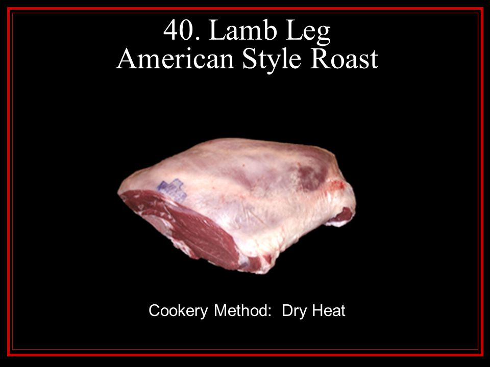 40. Lamb Leg American Style Roast