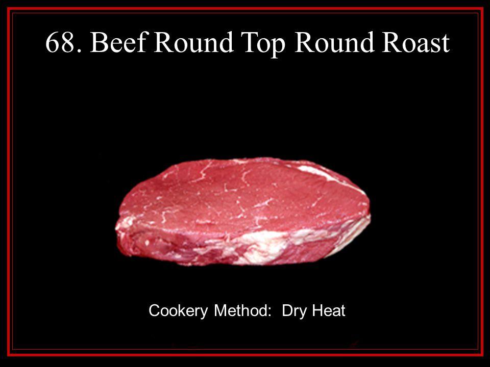 68. Beef Round Top Round Roast