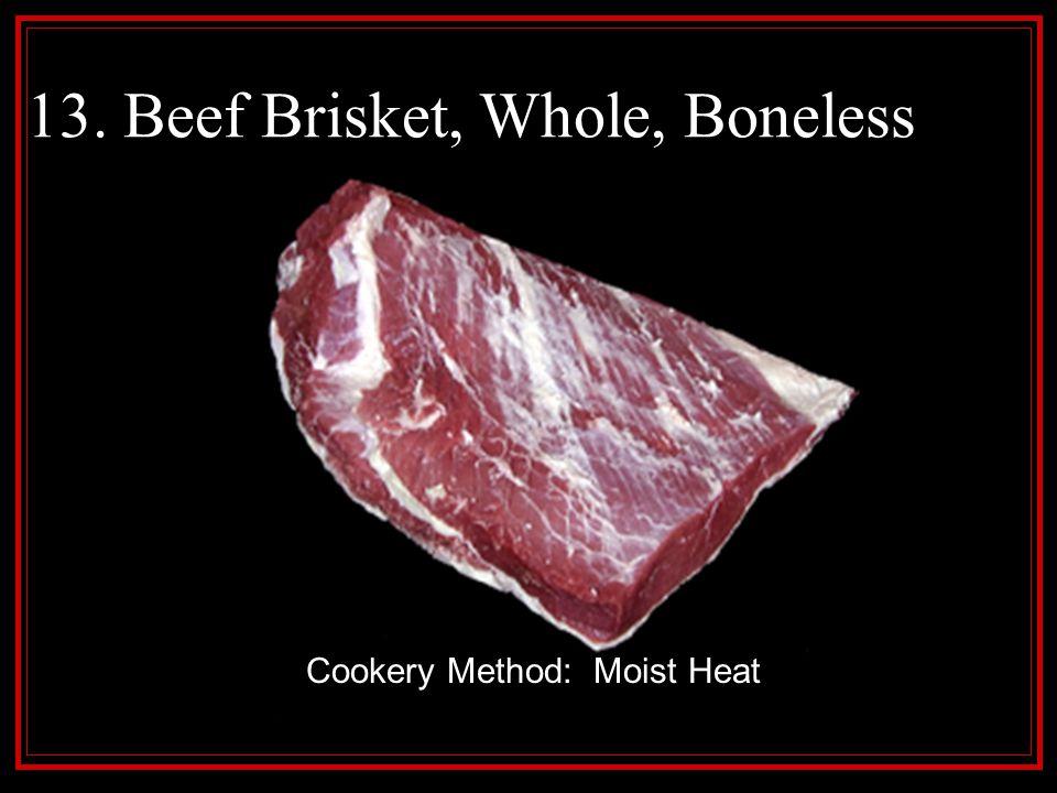 13. Beef Brisket, Whole, Boneless
