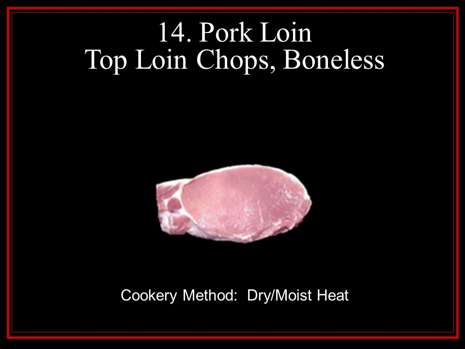 14. Pork Loin Top Loin Chops, Boneless