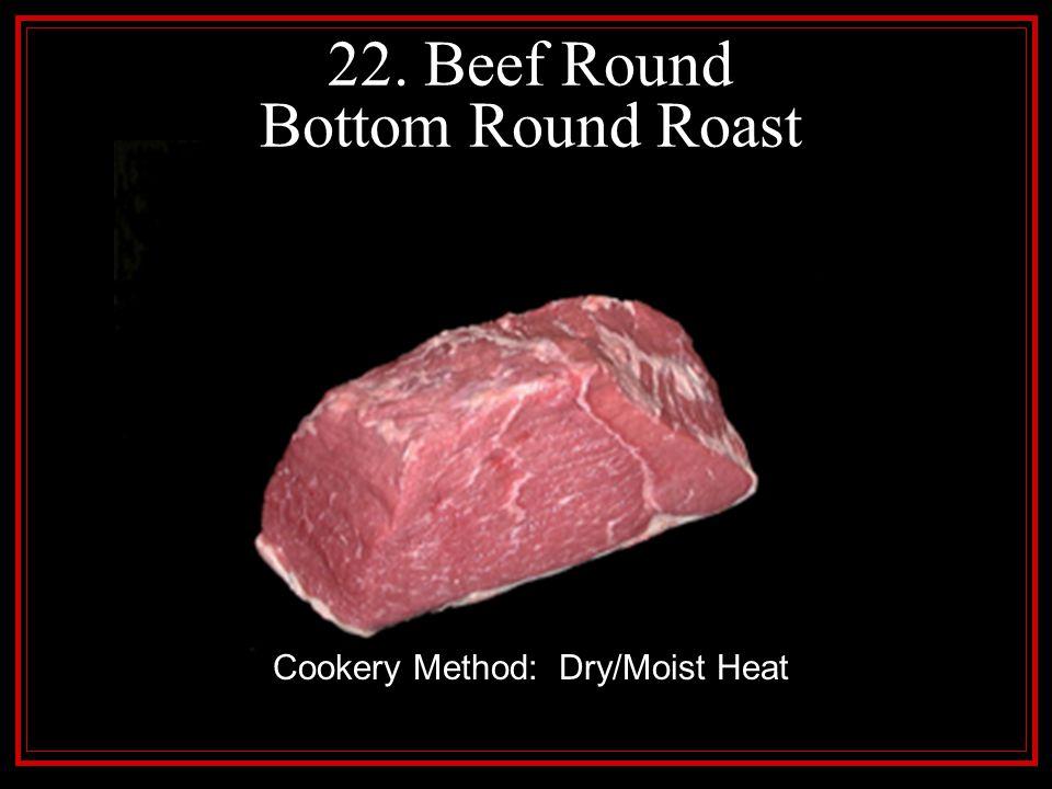 22. Beef Round Bottom Round Roast