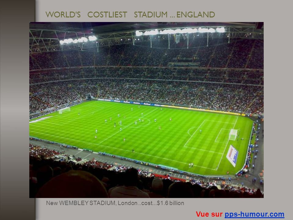 WORLD S COSTLIEST STADIUM ... ENGLAND