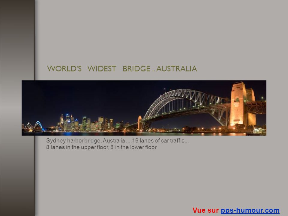 WORLD S WIDEST BRIDGE .. AUSTRALIA
