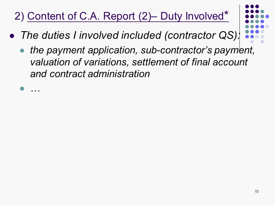 2) Content of C.A. Report (2)– Duty Involved*