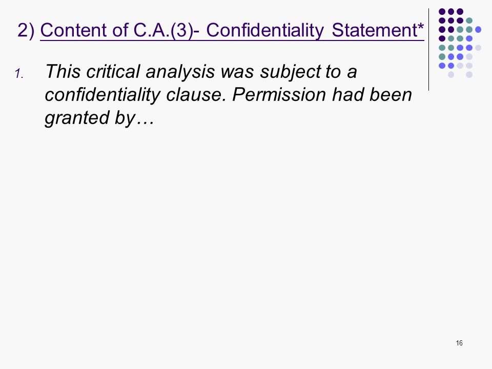 2) Content of C.A.(3)- Confidentiality Statement*