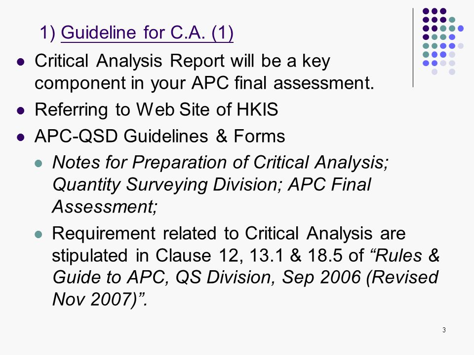 1) Guideline for C.A. (1) Critical Analysis Report will be a key component in your APC final assessment.