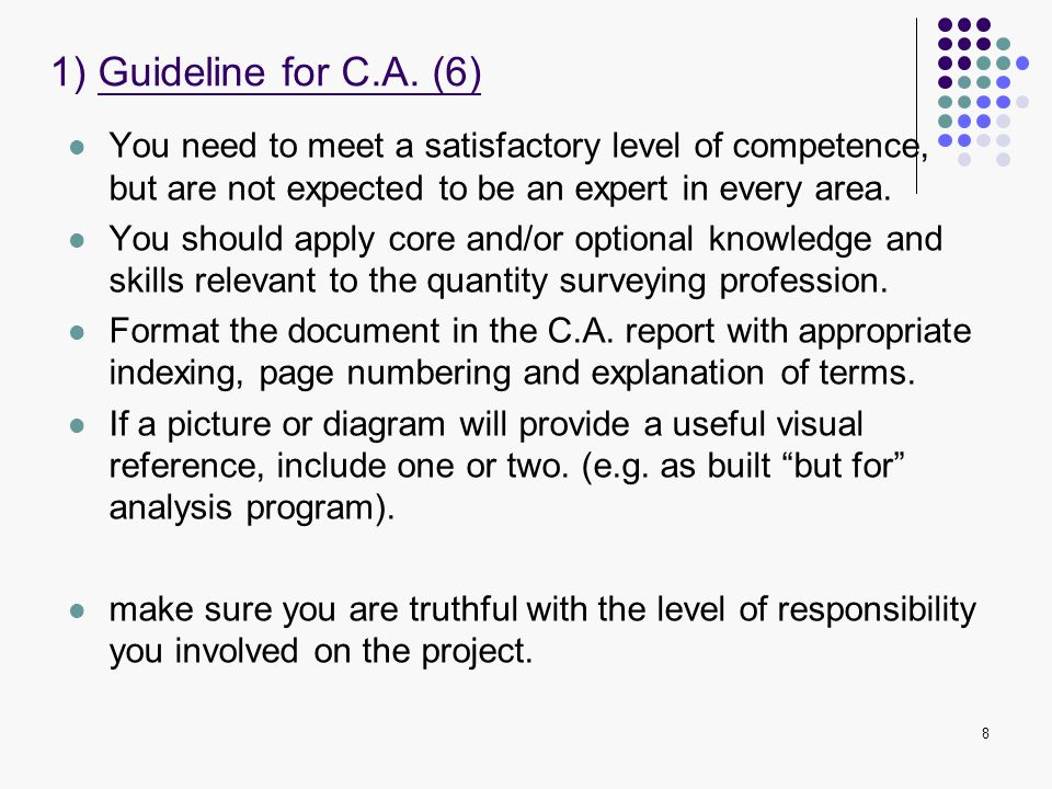 1) Guideline for C.A. (6) You need to meet a satisfactory level of competence, but are not expected to be an expert in every area.