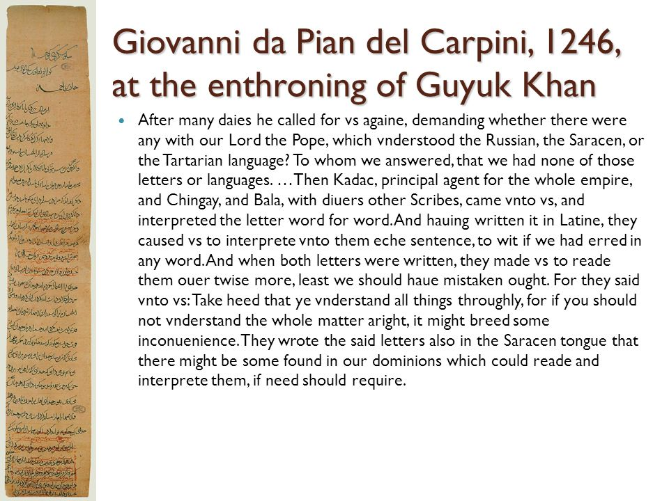 Giovanni da Pian del Carpini, 1246, at the enthroning of Guyuk Khan