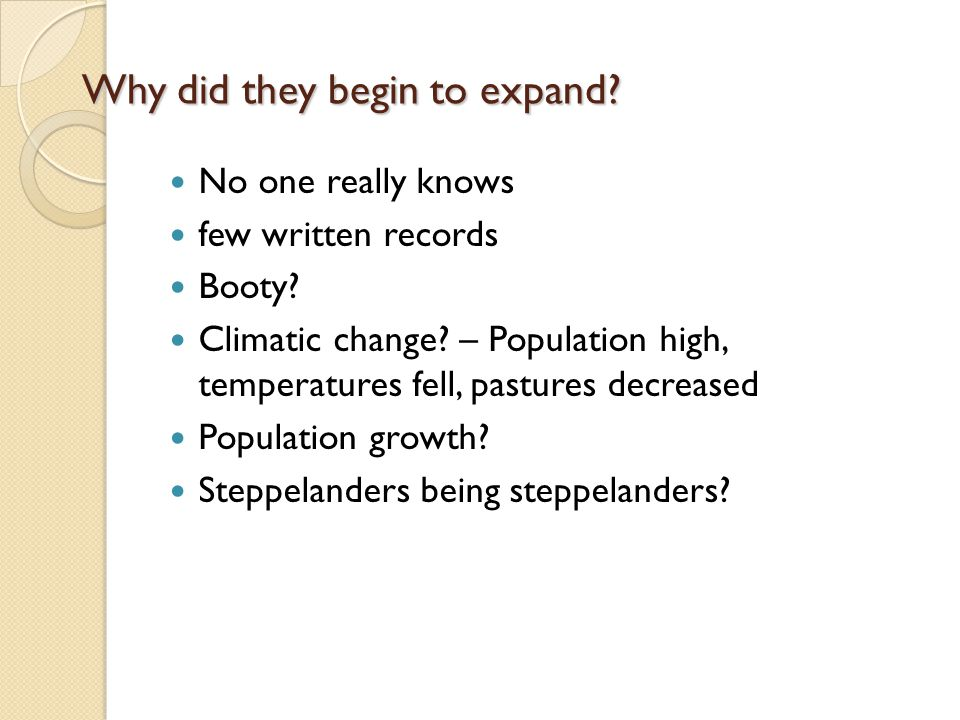 Why did they begin to expand