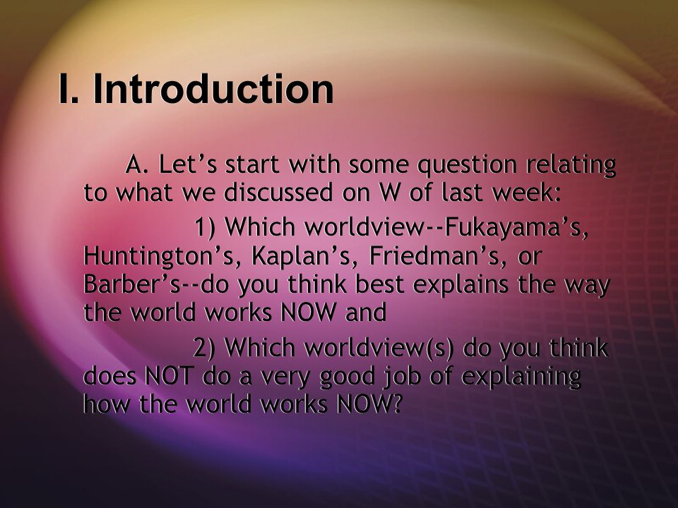 I. Introduction A. Let's start with some question relating to what we discussed on W of last week:
