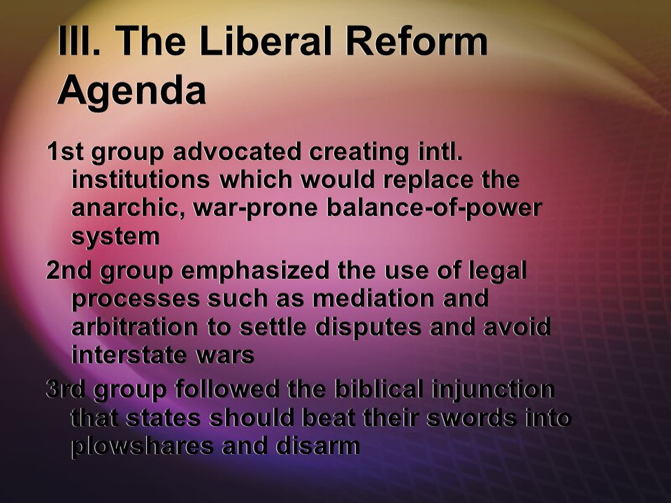 III. The Liberal Reform Agenda