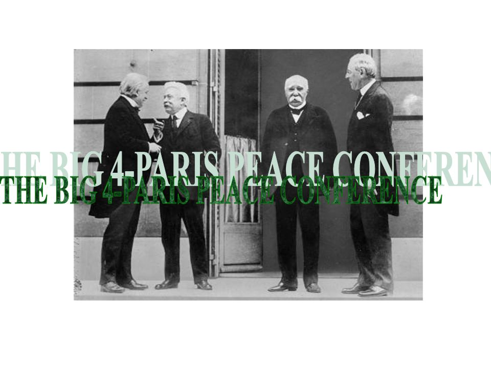 THE BIG 4-PARIS PEACE CONFERENCE