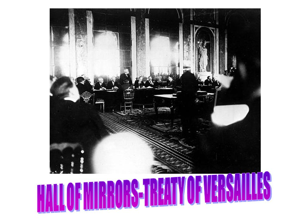 HALL OF MIRRORS-TREATY OF VERSAILLES