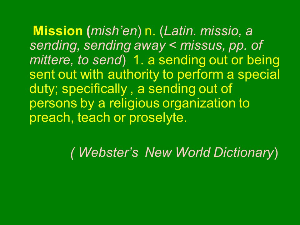Mission (mish'en) n. (Latin