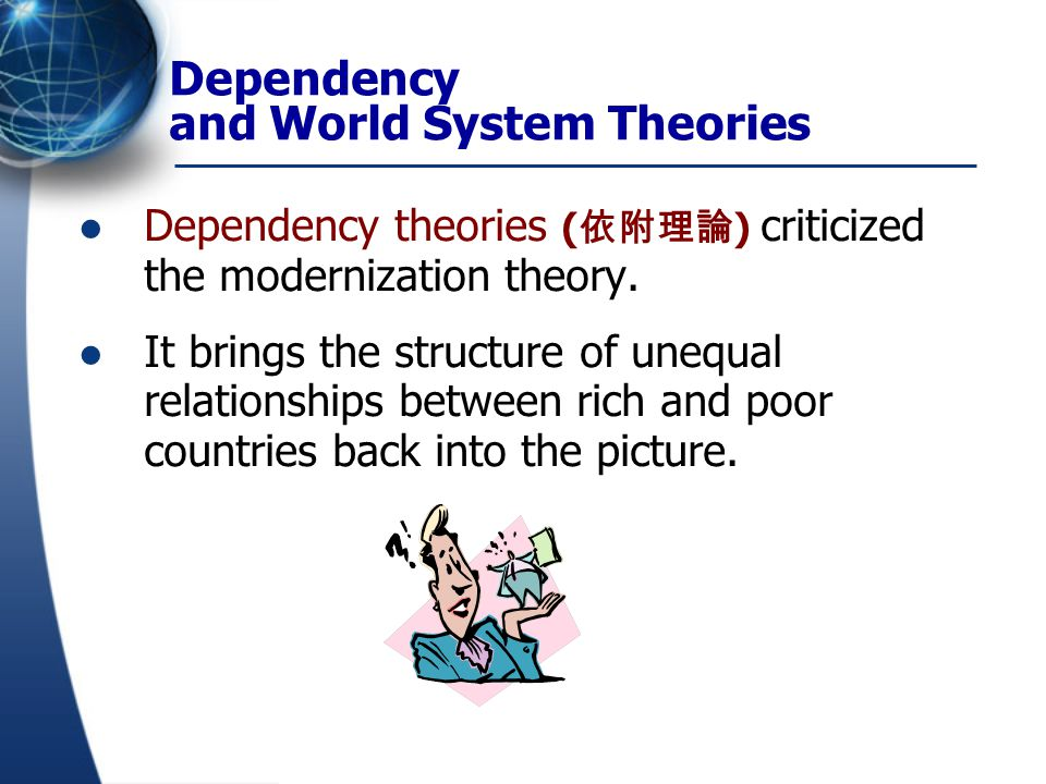 modernization theory and dependence theory analysis Advertisements: this article provides information about the critique of modernisation theories based on the dependency theory of development: in analysing the assets of the modernisation.