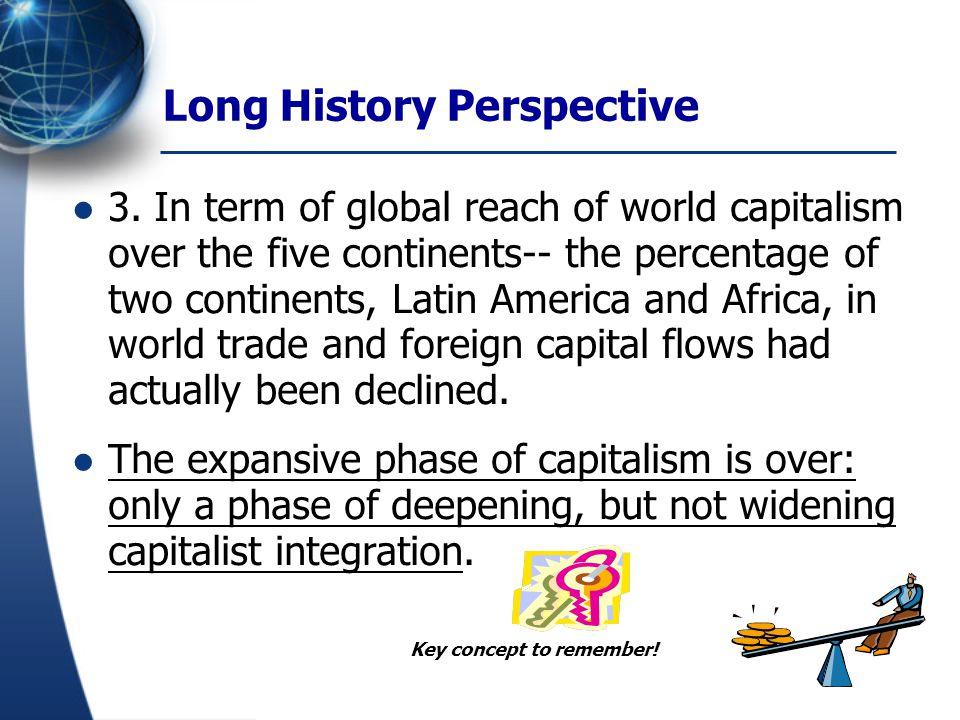 Long History Perspective