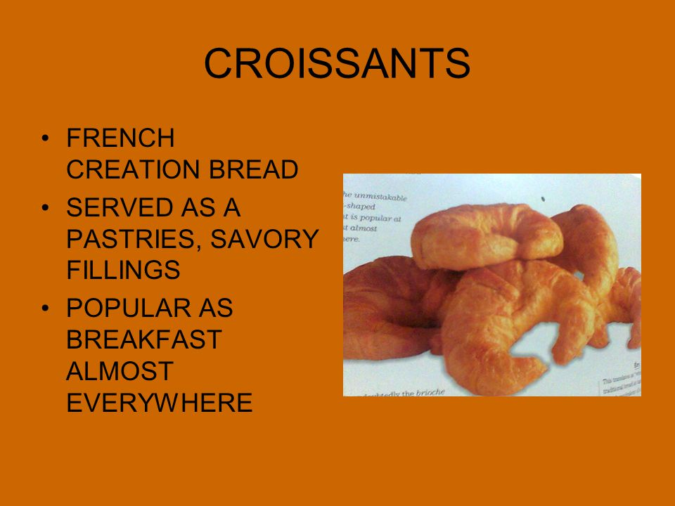 CROISSANTS FRENCH CREATION BREAD SERVED AS A PASTRIES, SAVORY FILLINGS