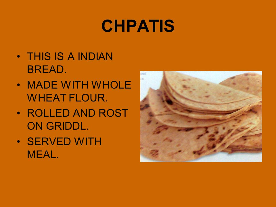 CHPATIS THIS IS A INDIAN BREAD. MADE WITH WHOLE WHEAT FLOUR.