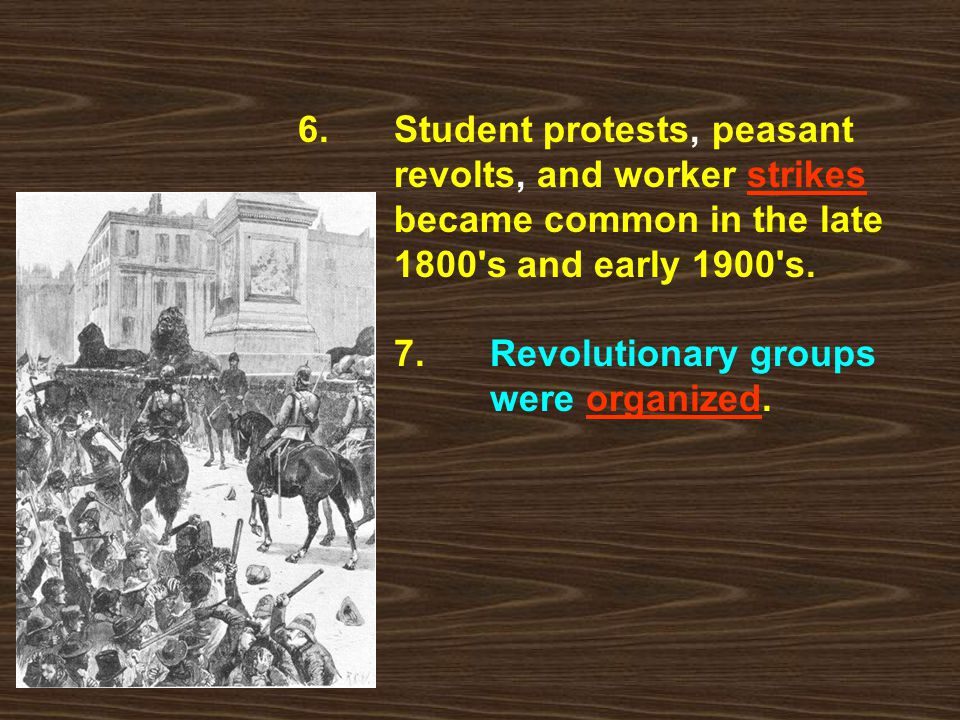 6. Student protests, peasant. revolts, and worker strikes