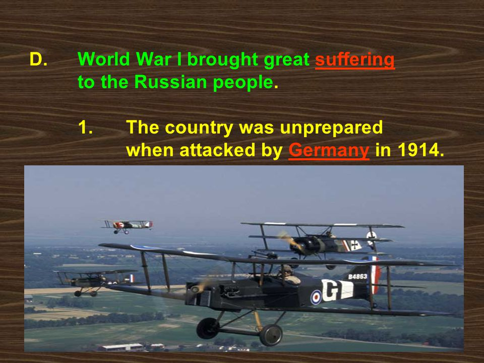 D. World War I brought great suffering. to the Russian people. 1