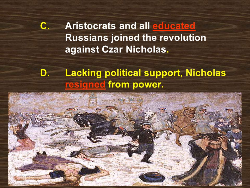 C. Aristocrats and all educated. Russians joined the revolution