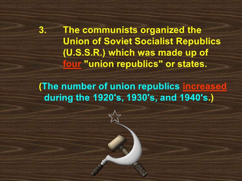 3. The communists organized the. Union of Soviet Socialist Republics