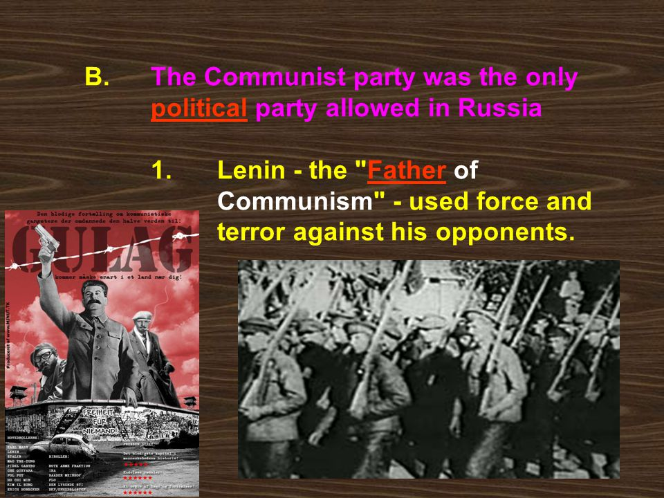 B. The Communist party was the only. political party allowed in Russia