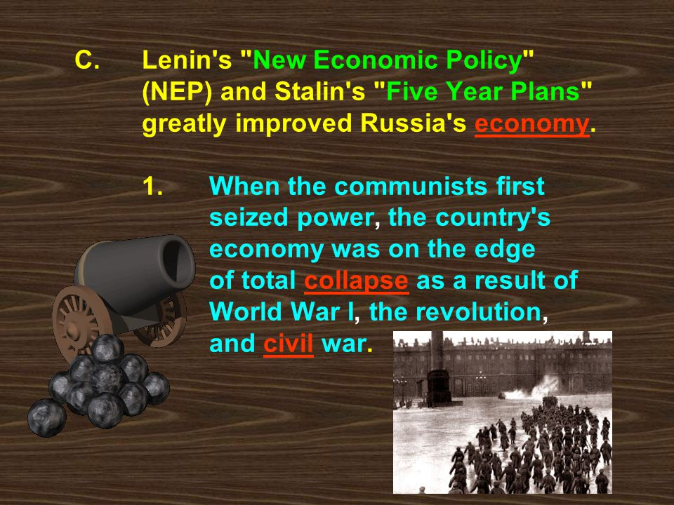 C. Lenin s New Economic Policy . (NEP) and Stalin s Five Year Plans