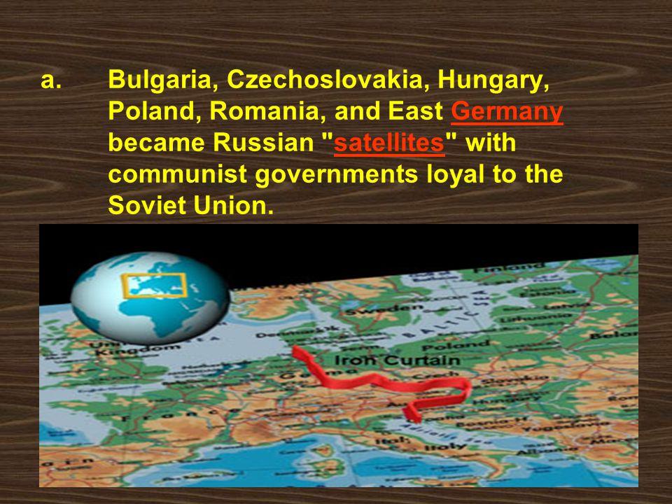 a. Bulgaria, Czechoslovakia, Hungary,