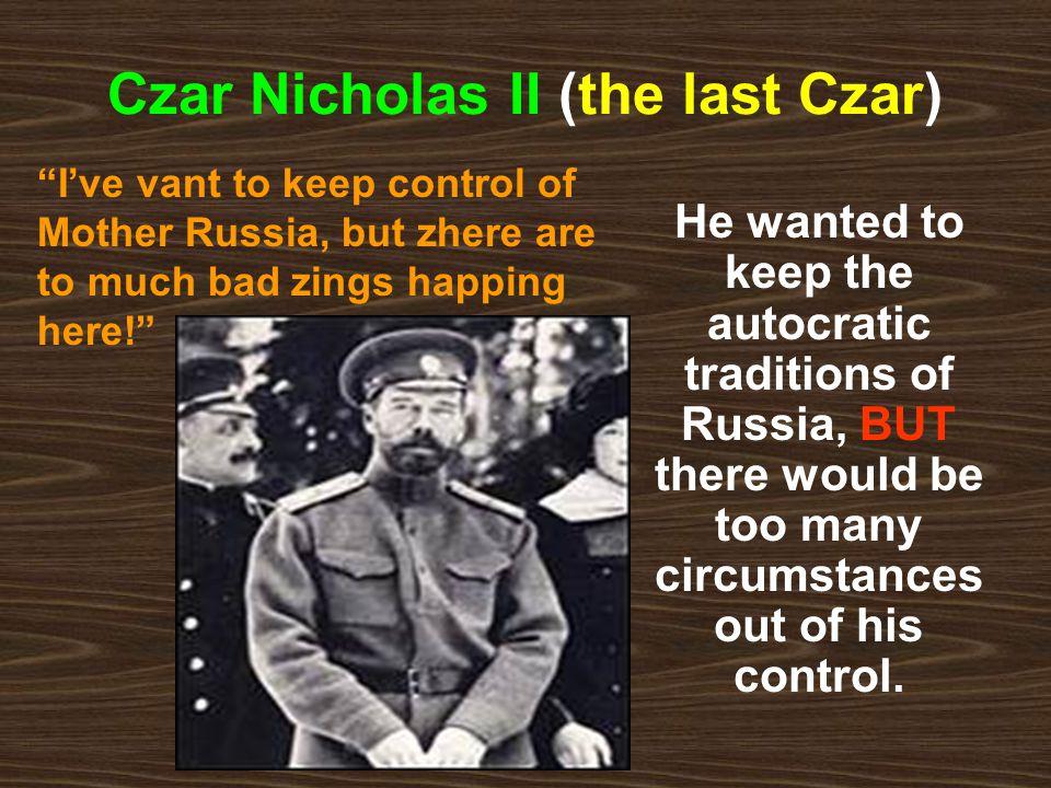 Czar Nicholas II (the last Czar)