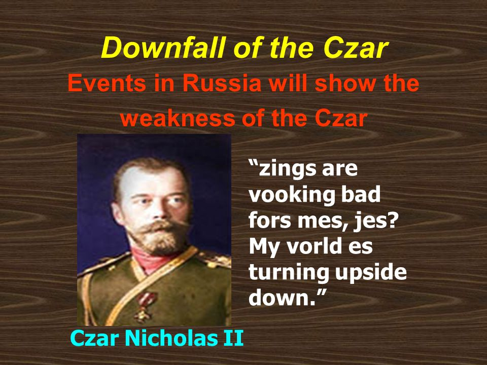 Events in Russia will show the weakness of the Czar